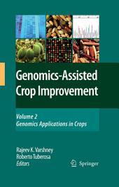 Genomics-Assisted Crop Improvement: Vol 2: Genomics Applications in Crops