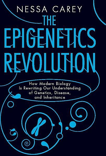 Download The Epigenetics Revolution Book