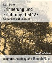 Erinnerung und Erfahrung, Teil 127: Gedanken zur Lektüre