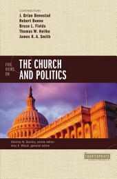 Five Views on the Church and Politics