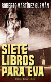 Siete libros para Eva (Eva Santiago #0)