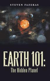 Earth 101: the Hidden Planet