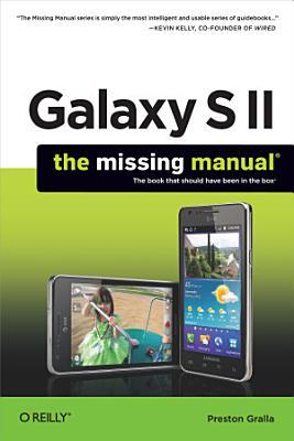 Galaxy S II  The Missing Manual PDF