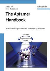 The Aptamer Handbook: Functional Oligonucleotides and Their Applications