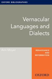Vernacular Languages and Dialects: Oxford Bibliographies Online Research Guide