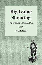 Big Game Shooting - The Lion in South Africa