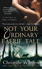 Not Your Ordinary Faerie Tale: A Novel of The Others