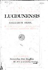 Missale Lugdunensis ecclesiae, primae Galliarum sedis: Sedulo recognitum, et hac postrema editione accentibus affectum