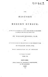 The History of Modern Europe: With a View of the Progress of Society from the Rise of the Modern Kingdoms to the Peace of Paris in 1763, Volume 2