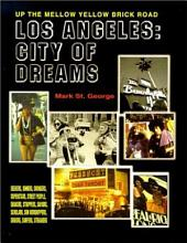 Los Angeles, City of Dreams: Up the Mellow Yellow Brick Road
