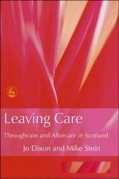Leaving Care: Throughcare and Aftercare in Scotland