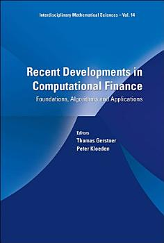 Recent Developments In Computational Finance  Foundations  Algorithms And Applications PDF