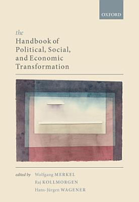 The Handbook of Political  Social  and Economic Transformation