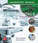 Laboratory Manual for Microbiology Fundamentals  A Clinical Approach Book