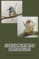 Animals Drawn with Simple Shapes PDF