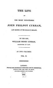 The Life of the Right Honourable John Philpot Curran, Late Master of the Rolls in Ireland: In Two Volumes, Volume 2