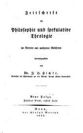 Zeitschrift für Philosophie und spekulative Theologie: Bände 9-10