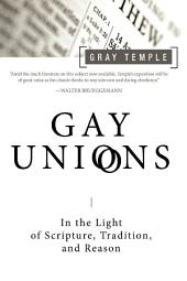 Gay Unions: In the Light of Scripture,Tradition, and Reason