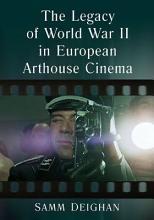 The Legacy of World War II in European Arthouse Cinema PDF