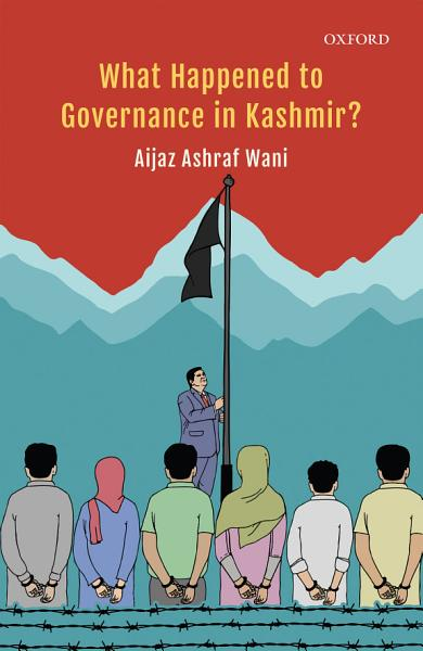 Download What Happened to Governance in Kashmir  Book