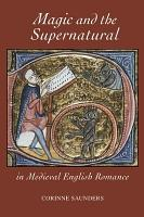 Magic and the Supernatural in Medieval English Romance PDF