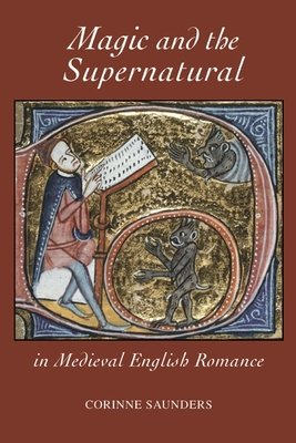 Magic and the Supernatural in Medieval English Romance