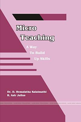 Micro Teaching A Way To Build Up Skills