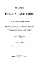 Practice, Pleading and Forms Adapted to the New Revised Code of Indiana: With a Full Citation of All the Latest Adjudicated Cases in Indiana, and Numerous Authorities Under the Practice at Common Law and in Equity, and Under the Codes of Other States (references to the Revised Statutes of 1881)