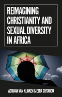 Reimagining Christianity and Sexual Diversity in Africa