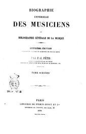 Biographie universelle des musiciens et bibliographie générale de la musique par F.J. Fétis: Volume6