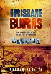 Brisbane Burns PDF