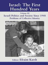 Israel: The First Hundred Years: Volume III: Politics and Society since 1948