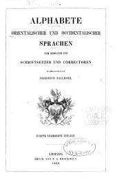 Alphabete orientalischer und occidentalischer Sprachen: zum Gebrauch für Schriftsetzer und Correctoren