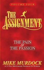 The Assignment: The Pain & The Passion, Volume 4
