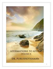 Affirmations To Affirm (Volume 8)