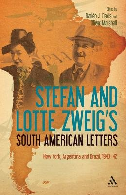 Stefan and Lotte Zweig's South American Letters