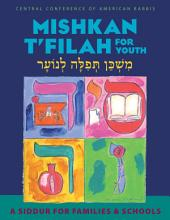 Mishkan T'filah for Youth: A Siddur For Families and Schools Grades 3-5