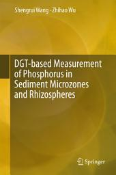DGT-based Measurement of Phosphorus in Sediment Microzones and Rhizospheres