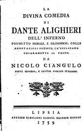 La divina comedia di Dante Alighieri dell'inferno, poemetto morale, e filosofico
