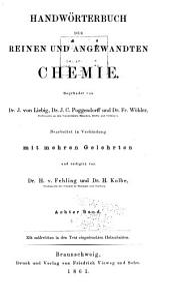 Handwörterbuch der reinen und angewandten Chemie: in Verbindung mit mehren Gelehrten, Band 8