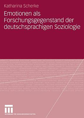 Emotionen als Forschungsgegenstand der deutschsprachigen Soziologie PDF