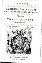 Opera: Quo expositiones In Librum I Et II Sententiarum, ut infra, dispositae, continentur, Volume 4