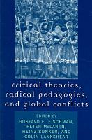 Critical Theories  Radical Pedagogies  and Global Conflicts PDF