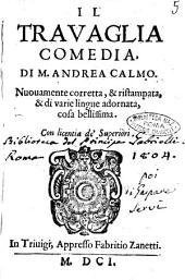 Il Trauaglia comedia, di M. Andrea Calmo