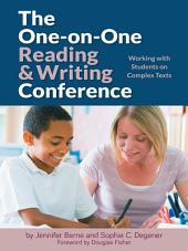 The One-on-One Reading and Writing Conference: Working with Students on Complex Texts