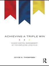 Achieving a Triple Win: Human Capital Management of the Employee Lifecycle