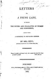 Letters to a Young Lady: In which the Duties and Character of Women are Considered, Chiefly with a Reference to Prevailing Opinions, Volume 1