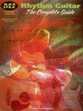 Rhythm Guitar (Guitar Instruction): The Complete Guide