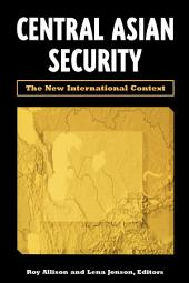 Central Asian Security: The New International Context