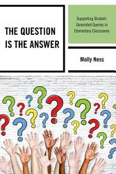 The Question Is The Answer Book PDF